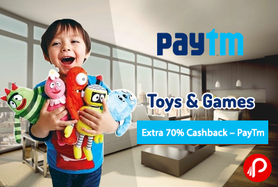 Toys and Games Extra 70% Cashback – PayTm