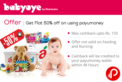 Get Flat 50% off on using payumoney (Babyoye)