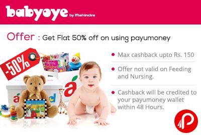 Get Flat 50% off on using payumoney (Babyoye)