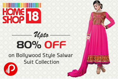 Get upto 80% off on Bollywood Style Salwar Suit Collection - HomeShop18