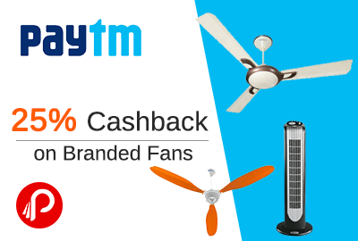 Get 25% Cashback on Branded Fans - Paytm