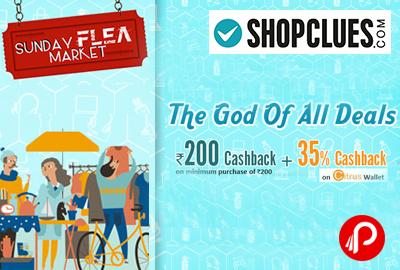 Get UPTO 60% + Rs.200 Cashback +35% Cashback Citrus - Shopclues