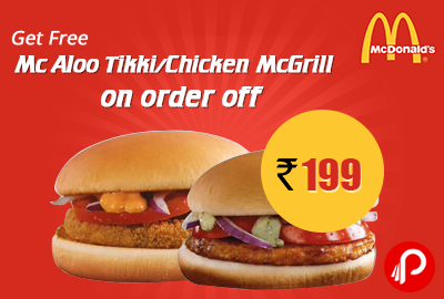 Get Mc Aloo Tikki/Chicken McGrill Meal FREE on order of Rs199 - Mc Donalds