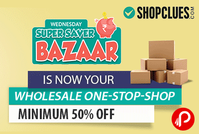 Get 50% minimum off on Wholesale one stop shop - Shopclues