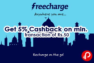 Get 5% Cashback on min. transaction of Rs.50 - FreeCharge