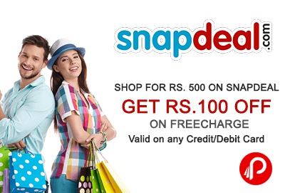 Get Rs.100 off on FreeCharge, Shop for Rs.500 - Snapdeal