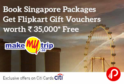 Book Singapore package, get Flipkart voucher worth Rs.35,000 Free - MakeMyTrip