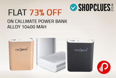 Flat 73% Off on Callmate Power Bank Alloy 10400 MAH - Shopclues