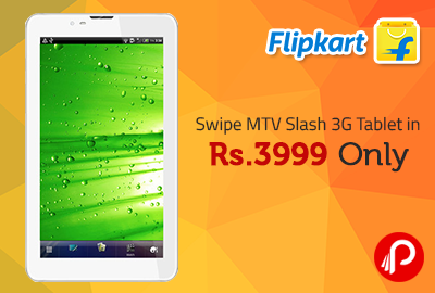 Swipe MTV Slash 3G Tablet in Rs.3999 Only - Flipkart