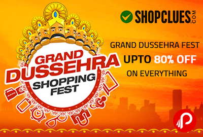 Grand Dussehra Fest UPTO 80% OFF on Everything - Shopclues