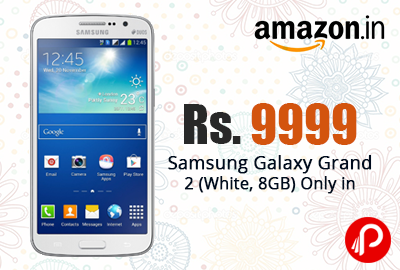 Samsung Galaxy Grand 2 (White, 8GB) Only in Rs. 9999 - Amazon