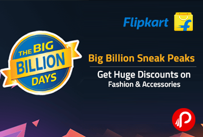 Big Billion Sneak Peaks | Get Huge Discounts on Fashion & Accessories - Flipkart