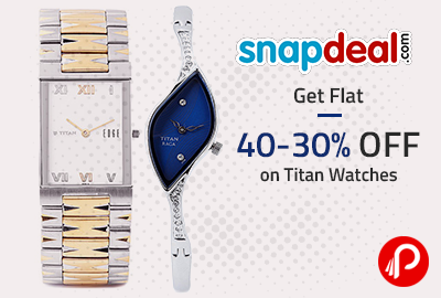 Get Flat 40-30% OFF on Titan Watches - Snapdeal