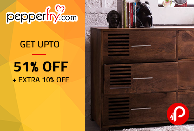Get UPTO 51% OFF + Extra 10% OFF - Pepperfry