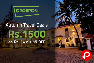 Autumn Travel Deals Rs. 1500 on Rs. 2499+ 1% OFF - Groupon