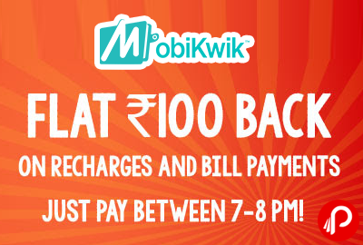 Get Flat Rs.100 cashback on Bill & Recharges - Mobikwik