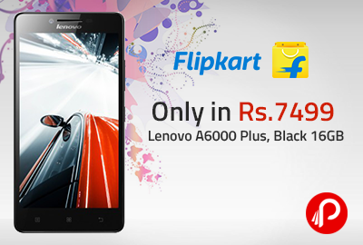 Only in Rs.7499 Lenovo A6000 Plus, Black 16GB - Flipkart