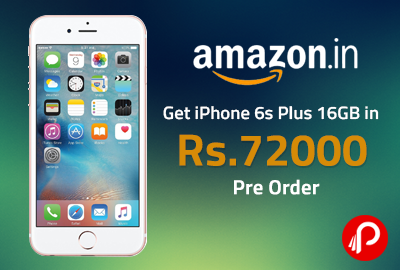 Get Apple iPhone 6s Plus 16GB in ₹72000 - Amazon
