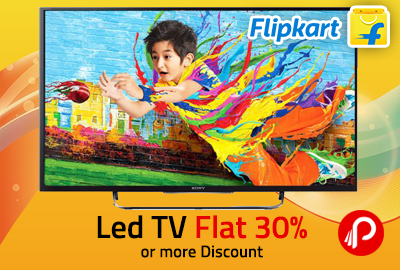 Led TV Flat 30% or more Discount - Flipkart