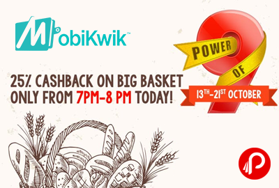 Get 25% Cashback on Big Basket - Mobikwik