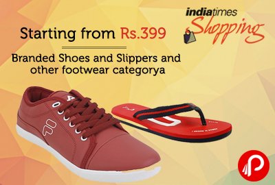 Starting from Rs.399 Branded Shoes and Slippers and other footwear category - Indiatimes