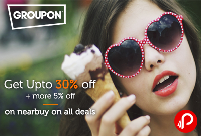 Get Upto 30% off + more 5% off on nearbuy on all deals - Groupon