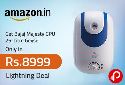 Get Bajaj Majesty GPU 25-Litre Geyser Only in Rs. 8999 | Lightning Deal - Amazon