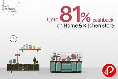 UPTO 81% Cashback on Home & Kitchen Store - Paytm