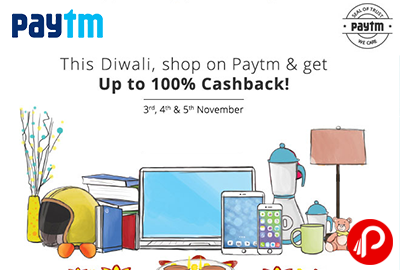 100% Cashback Diwali Paytm Shopping | 11AM & 4PM - Paytm