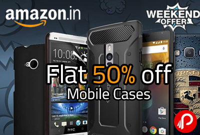 Flat 50% off on Mobile Cases