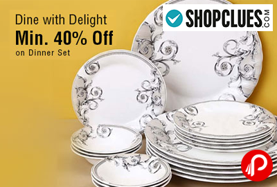 Get Min. 40% off on Dinner Set | Dine With Delight - Shopclues