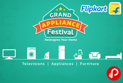 Grand Appliance Festival | Huge Discount on Televisions, Appliances and Furniture - Flipkart
