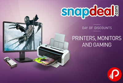 Get Day of Discounts on Printers, Monitors And Gaming | Day Of Deals - Snapdeal