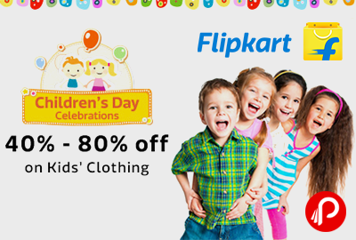 Extra 40% - 80 % off on Kids Clothing | Children's Day Celebrations - Flipkart