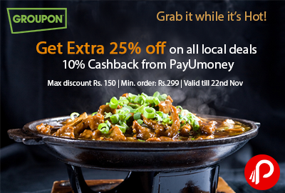 Get Extra 25% off on all Local Deals + 10% Cashback from PayUmoney - Groupon