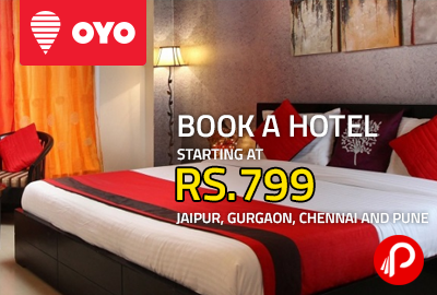Book a Hotel Starting at Rs.799 | Jaipur, Gurgaon, Chennai and Pune - Oyo Rooms