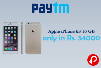 Apple iPhone 6S 16 GB only in Rs. 54000 - Paytm