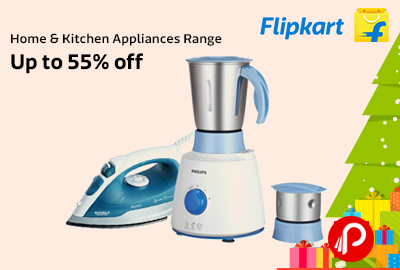 Get UPTO 55% off on Home & Kitchen Appliances Range - Flipkart