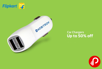 Get Upto 50% off on Car Chargers - Flipkart