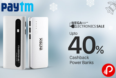 Get UPTO 40% Cashback on Power Banks | Mega Electronic Sale - Paytm