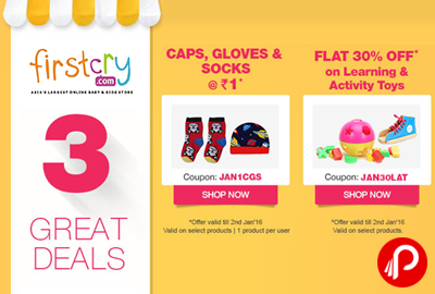 Get Caps, Gloves & Socks Just Rs.1 30% off on Toys and Storage Box @ Rs. 150 | 3 Great Deals - Firstcry
