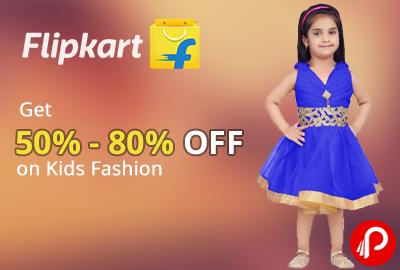Get 50% - 80% off on Kids Fashion | The Flipkart Fashion Sale - Flipkart