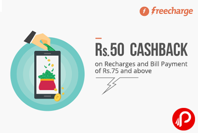 Get Rs.50 Cashback on Recharges and Bill Payment of Rs.75 and above - Freecharge