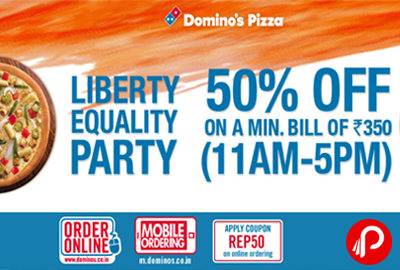 Get Pizza 50% off + 15% Cashback Paytm Wallet | Liberty Equality Party - Domino's Pizza