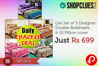 Get Set of 5 Designer Double Bedsheets & 10 Pillow cover Just Rs 699   Cracker Deal - Shopclues