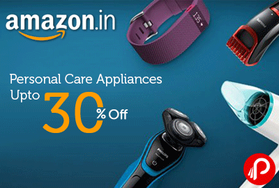 Get UPTO 30% off on Personal Care Appliances - Amazon