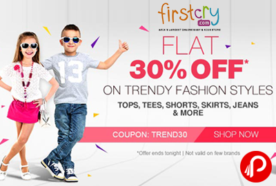 Trendy Fashion Styles Flat 30% off Tops, Tees, Shorts, Skirts, Jeans & More - Firstcry