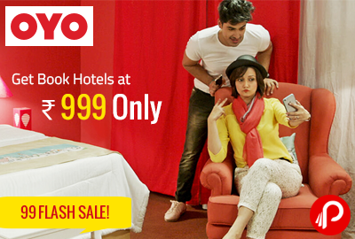 Get Book Hotels at ₹ 999 Only | 99 FLASH SALE!- OyoRooms