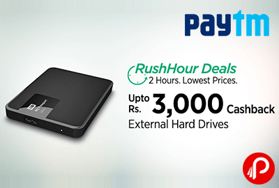 Get Flat Rs 3000 Cashback on External Hard Drives | Rush Hour 2 Hours Lowest prices Deals Rush Hour EHDD - Paytm