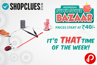 Get Sale on Products Price Start at ₹ 40   Wednesday Super Saver Bazaar - Shopclues
